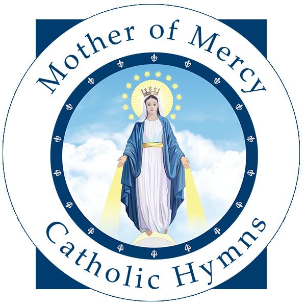 Mother of Mercy Catholic Hymns